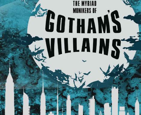 Batman Infographic The Myriad Monikers Of Gotham Villains